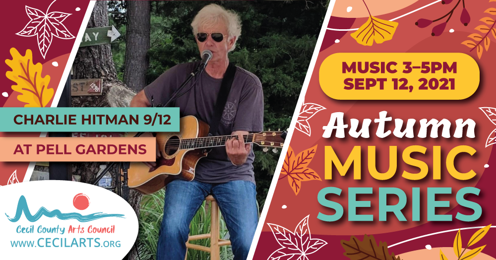 Autumn Music Series - Charlie Hitman - Cecil County Arts Council