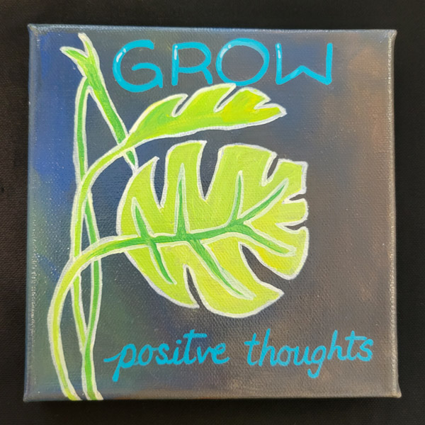Grow Positive Thoughts - 6x6 Fundraiser - Cecil County Arts Council